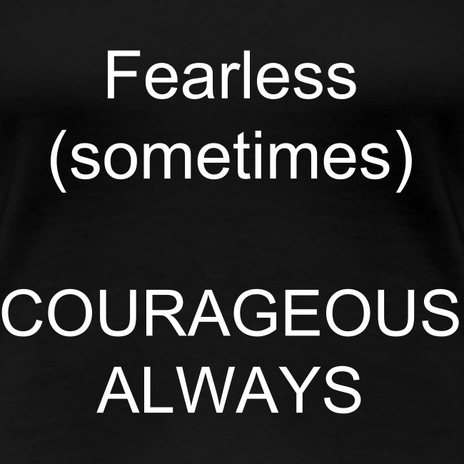 fearless/courageous