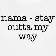 Design ~ Nama-Stay Outta My Way