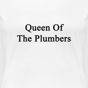 queen_of_the_plumbers Women's T-Shirts - Women's Premium T-Shirt