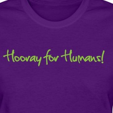 Hooray for Humans! Women's T