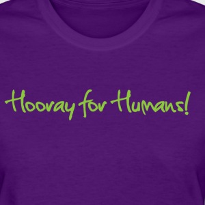 Hooray for Humans! Women's T  - Women's T-Shirt