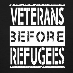Veterans Before Refugees - Women's T-Shirt