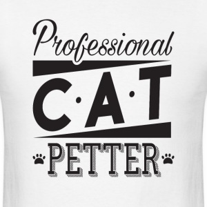 professional cat petter - Men's T-Shirt