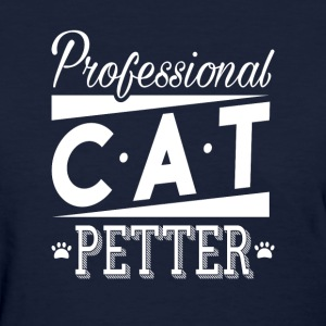 professional cat petter - Women's T-Shirt