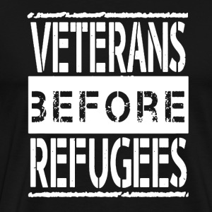 Veterans Before Refugees - Men's Premium T-Shirt