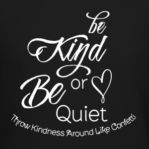 Be Kind or Be Quiet - Crewneck Sweatshirt