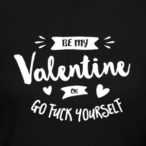 Be My Valentine - Women's Long Sleeve Jersey T-Shirt