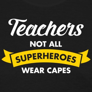 Teachers - Not All Superheroes Wear Capes Women's T-Shirts - Women's T-Shirt