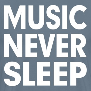 Music Never Sleep T-Shirts - Men's Premium T-Shirt
