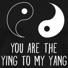 You Are The Ying To My Yang T-Shirts