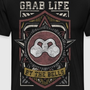 Grab Life By The Bells (Kettlebells) T-Shirts - Men's Premium T-Shirt