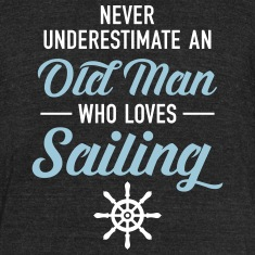 Never Underestimate An Old Man Who Loves Sailing T-Shirts