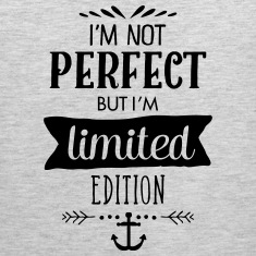 I\'m Not Perfect - But I\'m Limited Edition Sportswear