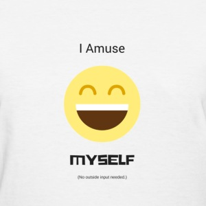 Amuse Myself - Women's - Women's T-Shirt