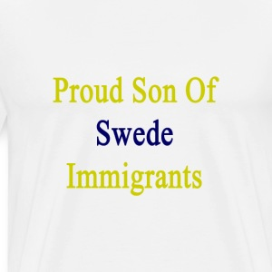 proud_son_of_swede_immigrants T-Shirts - Men's Premium T-Shirt