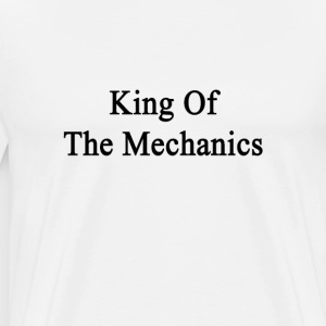 king_of_the_mechanics T-Shirts - Men's Premium T-Shirt