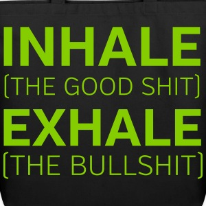Inhale (The Good Shit) Exhale (The Bullshit) Bags & backpacks - Eco-Friendly Cotton Tote