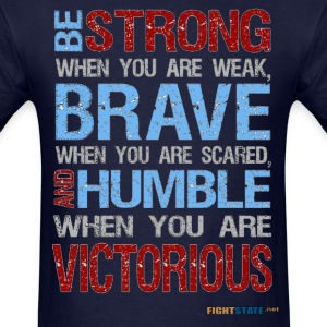 Be Strong, Brave and Humble - Men's T-Shirt