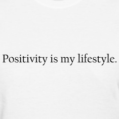 positivity is my lifestyle Women's T-Shirts