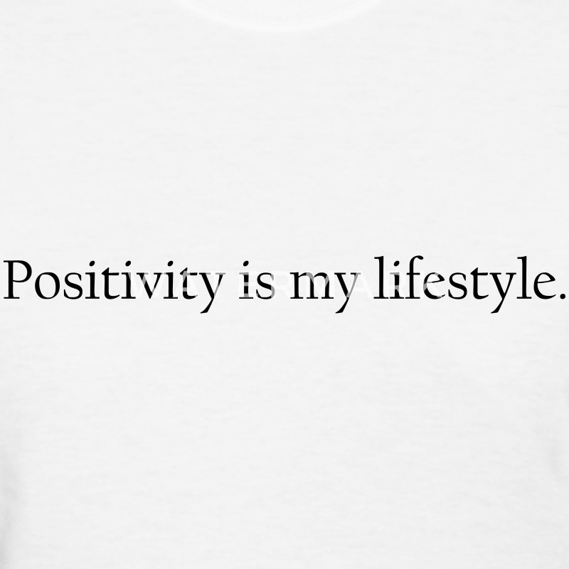 positivity is my lifestyle Women's T-Shirts - Women's T-Shirt
