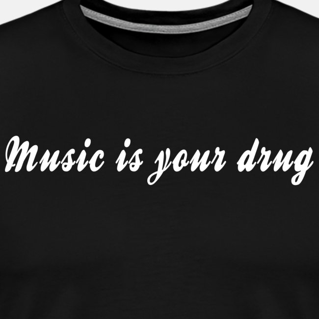 "White ""music is your drug"" text shirt"