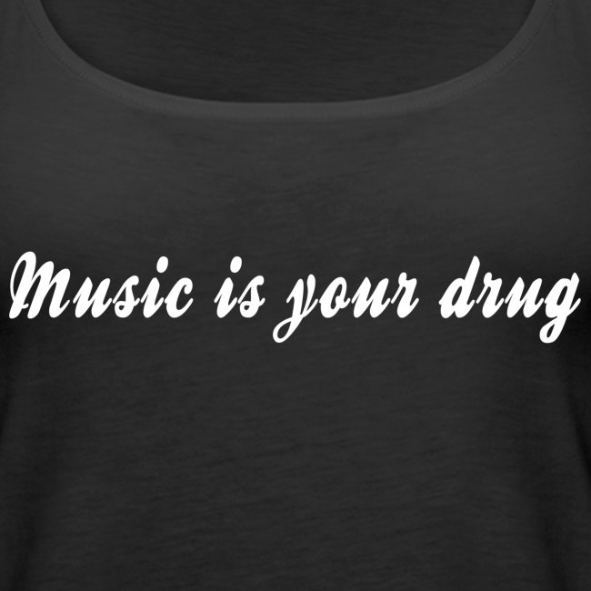 """White """"music is your drug"""" tank"""