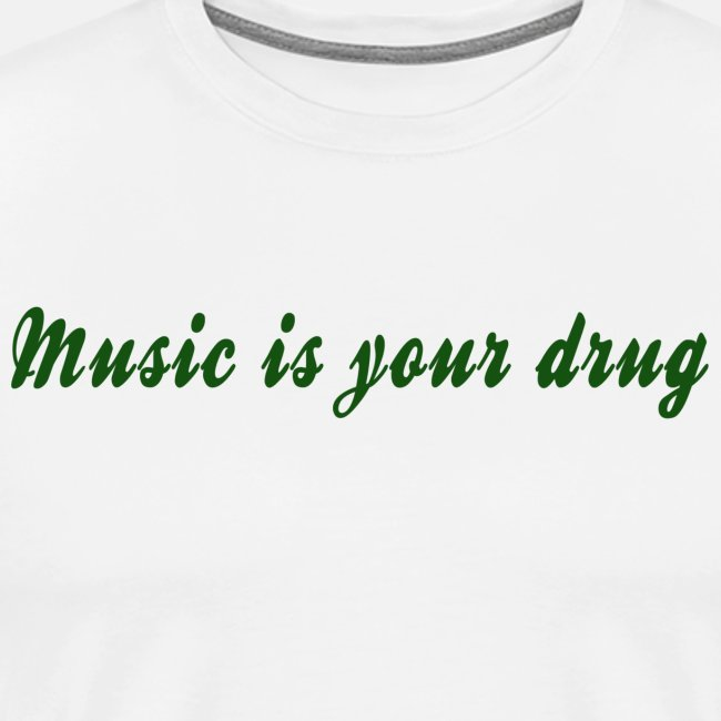 """Green """"music is your drug"""" text shirt"""
