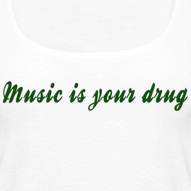 "Green ""music is your drug"" tank"