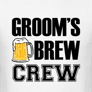 Groom's Brew Crew funny groomsmen bachelor party  - Men's T-Shirt