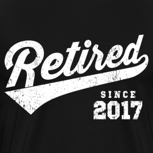 Retired Since 2017 T-Shirts - Men's Premium T-Shirt