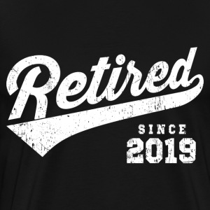 Retired Since 2019 T-Shirts - Men's Premium T-Shirt