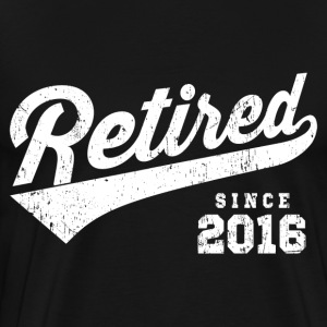 Retired Since 2016 T-Shirts - Men's Premium T-Shirt