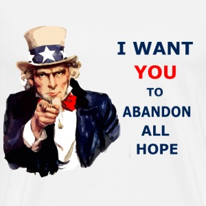 Uncle Sam I want You to Abandon All Hope - Men's Premium T-Shirt