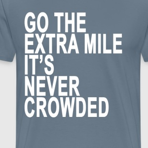 go_the_extra_mile_its_never_crowded_ - Men's Premium T-Shirt