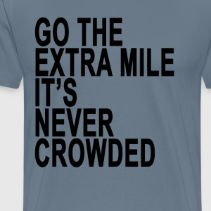 go_the_extra_mile_its_never_crowded_go_the_extra_m - Men's Premium T-Shirt
