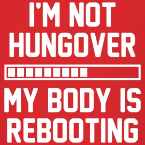 I'm Not Hungover - Men's T-Shirt