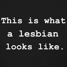 This is what a lesbian looks like. Women's T-Shirts