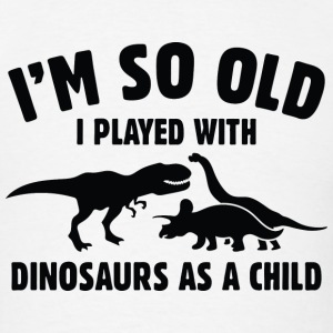 Played With Dinosaurs - Men's T-Shirt