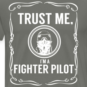 Trust me - Fighter pilot T-Shirts - Men's Premium T-Shirt