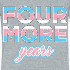 FOUR MORE YEARS T-Shirts