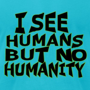 Humanity quote - Men's T-Shirt by American Apparel