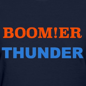 BOOM!ER THUNDER, Y'ALL KNOW - Women's T-Shirt
