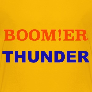 BOOM!ER THUNDER, Y'ALL KNOW - Kids' Premium T-Shirt