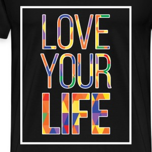 Love Your Life - Men's Premium T-Shirt