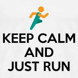 Keep Calm and Just Run - Men's Premium T-Shirt
