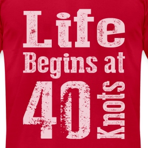Life Begins at 40 Knots - Men's T-Shirt by American Apparel
