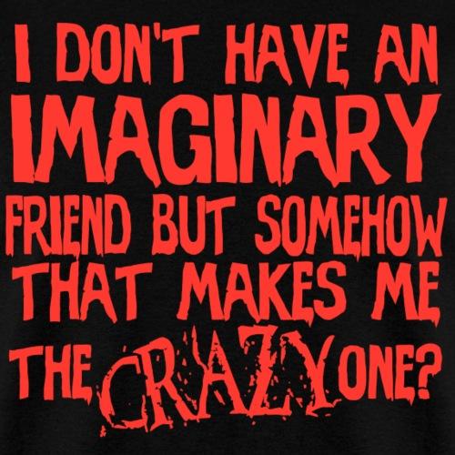 I'm the Crazy One?!