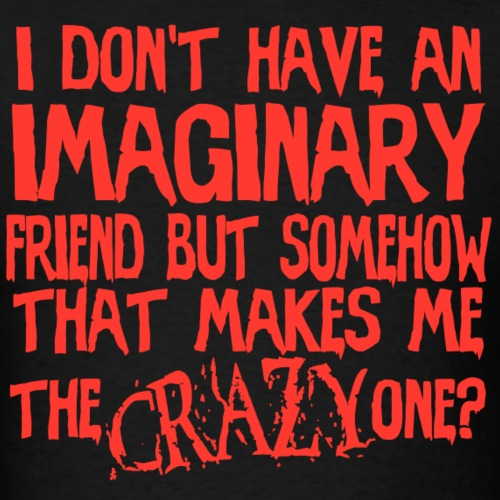 I'm the Crazy One?!
