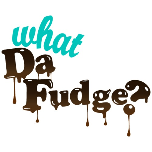 What Da Fudge?
