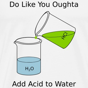 Do Like You Oughta, Add Acid to Water - Men's Premium T-Shirt
